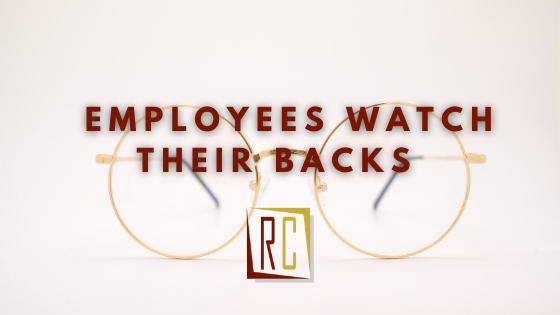 Fear in the workplace contains employees who have to constantly watch their backs
