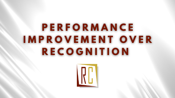 Fear in the workplace places performance improvement over recognition